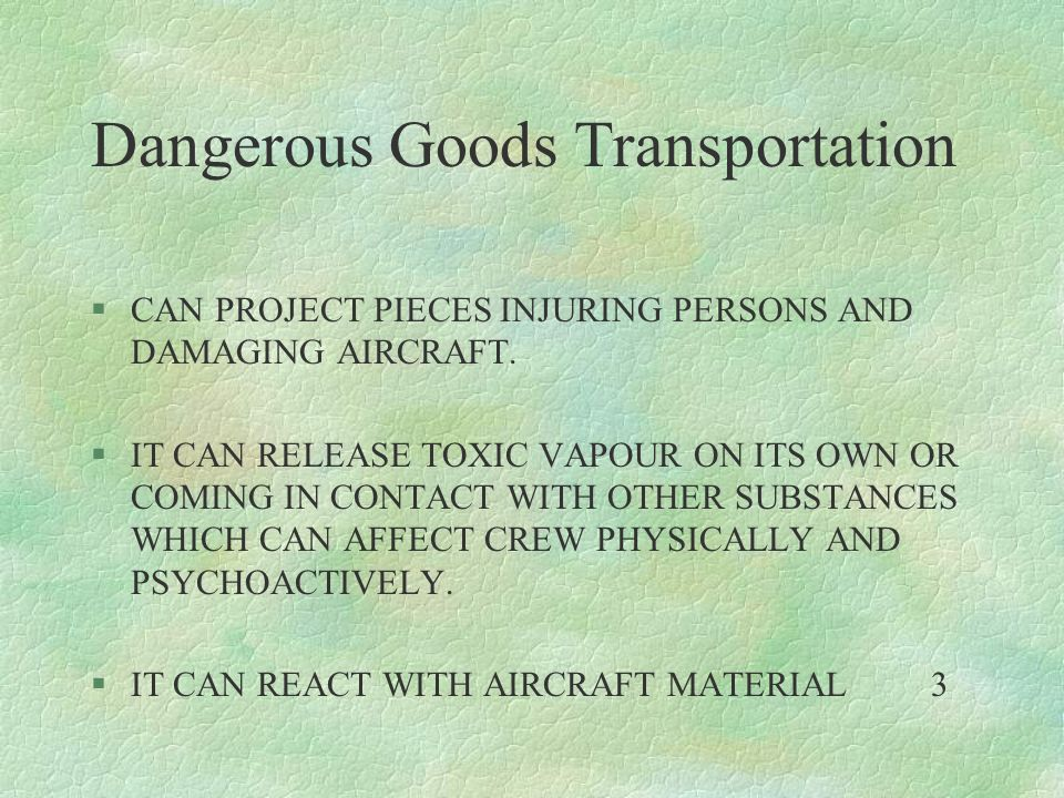 Dangerous Goods Transportation §CARRIAGE OF DANGEROUS GOOD BY AIR NEED SPECIAL APPROVAL FROM THE AUTHORITY OF CONTROL FOR THE OPERATOR.
