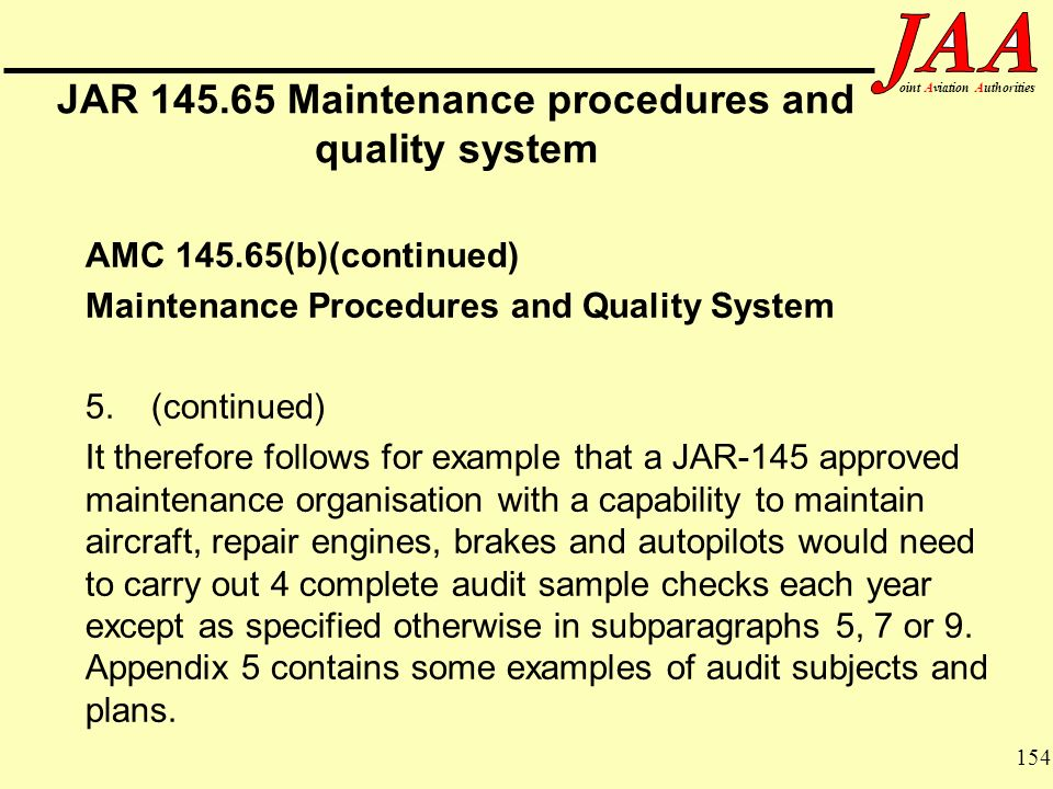 154 ointAviationAuthorities JAR 145.65 Maintenance procedures and quality system AMC 145.65(b)(continued) Maintenance Procedures and Quality System 5.
