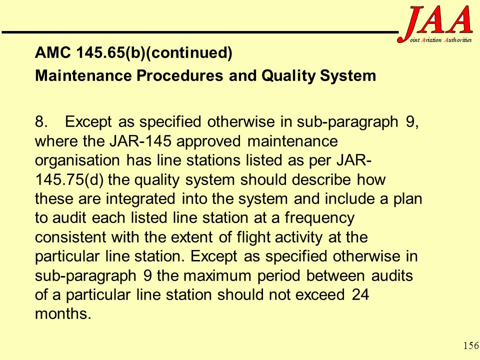 156 ointAviationAuthorities AMC 145.65(b)(continued) Maintenance Procedures and Quality System 8.Except as specified otherwise in sub-paragraph 9, whe