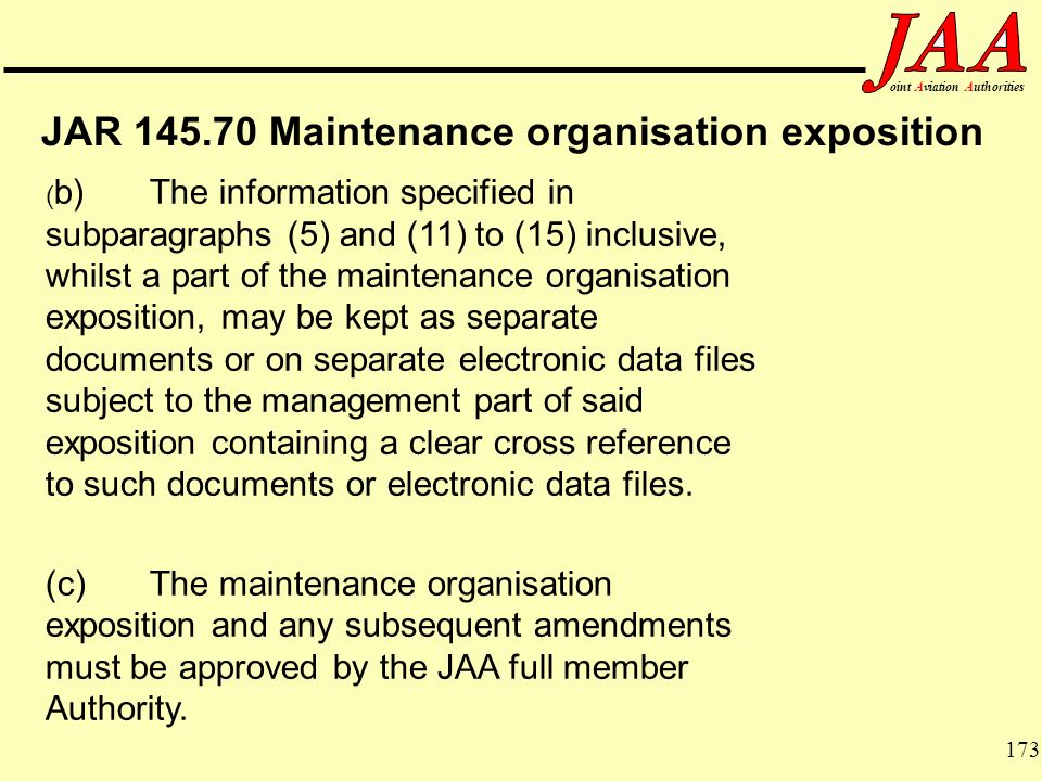 173 ointAviationAuthorities JAR 145.70 Maintenance organisation exposition ( b)The information specified in subparagraphs (5) and (11) to (15) inclusi