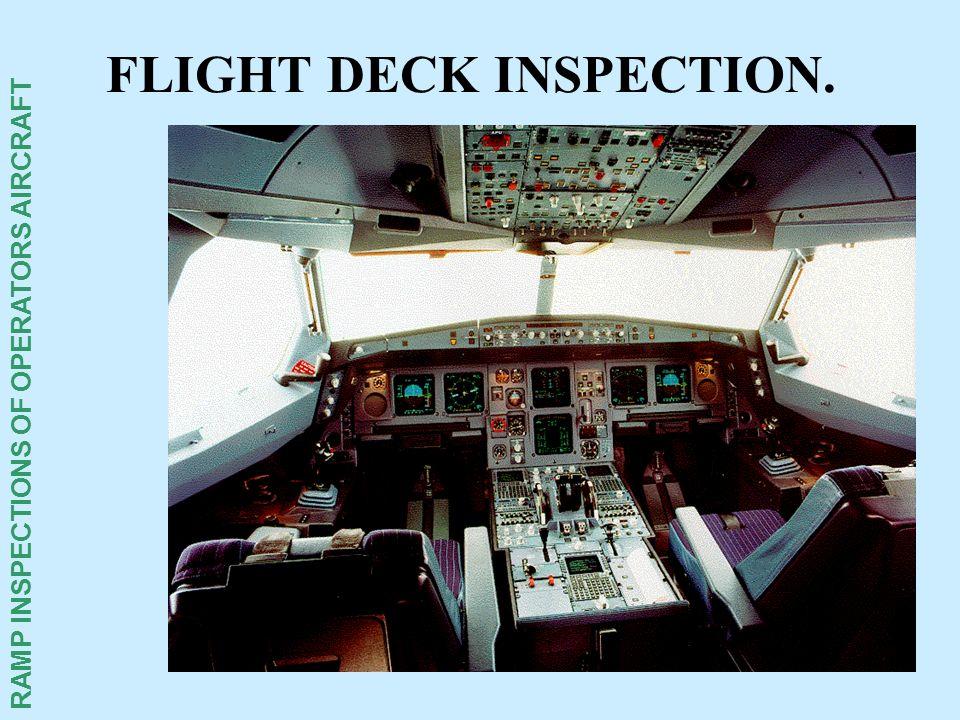 RAMP INSPECTIONS OF OPERATORS AIRCRAFT FLIGHT DECK INSPECTION.