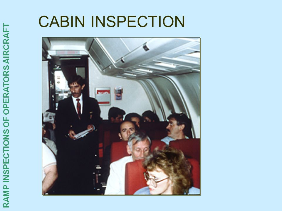 RAMP INSPECTIONS OF OPERATORS AIRCRAFT CABIN INSPECTION