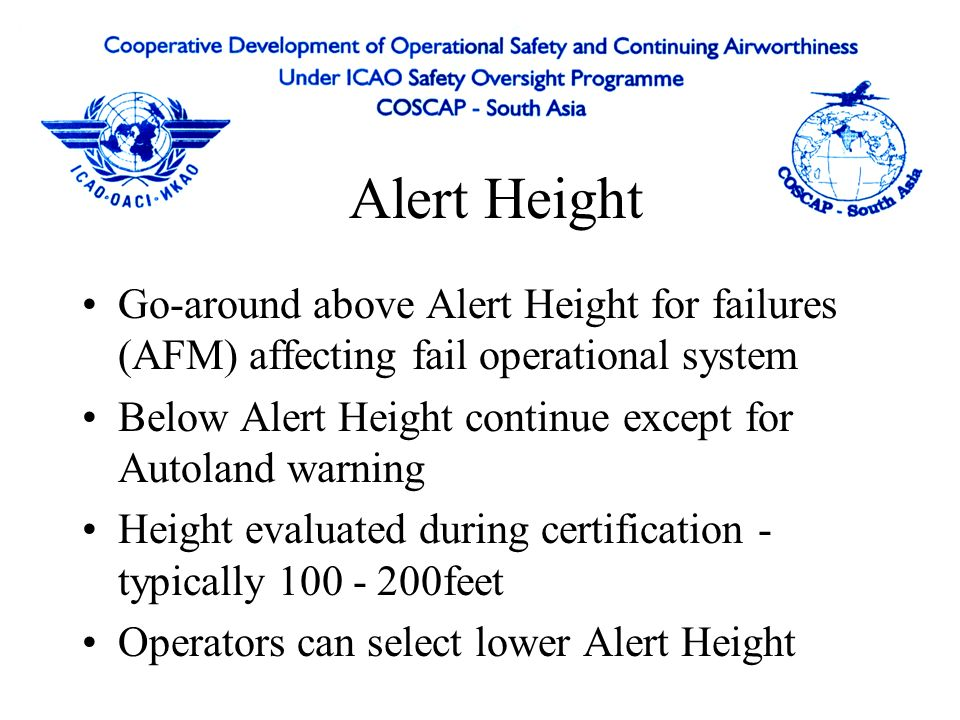 Alert Height Fail-operational automatic landing system - if in the event of a failure, the approach, flare and landing can be completed by the remaini