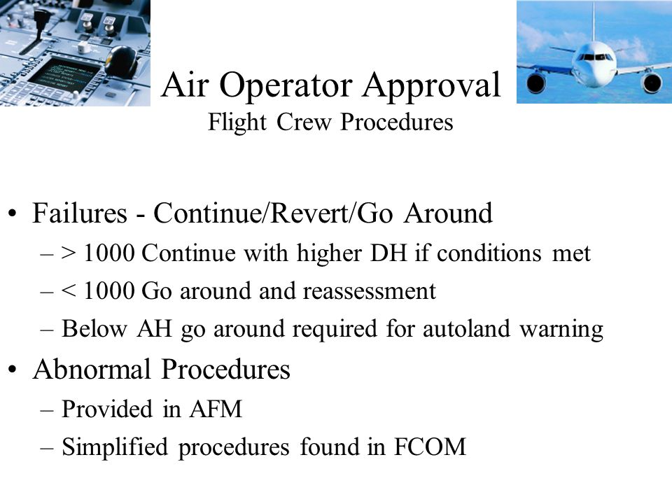 Air Operator Approval Flight Crew Procedures Flight preparation procedures Approach preparation procedures Approach Procedures Failures and associated