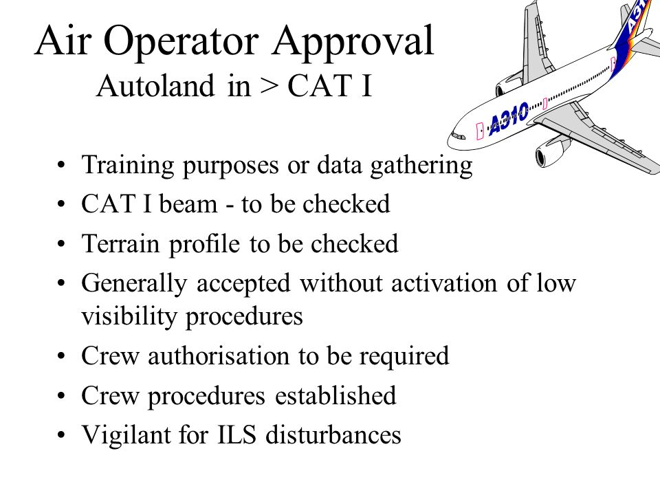 Continue to provide reports of service Number of approaches, by type where CAT II or III equipment was utilised to make satisfactory, actual or practi
