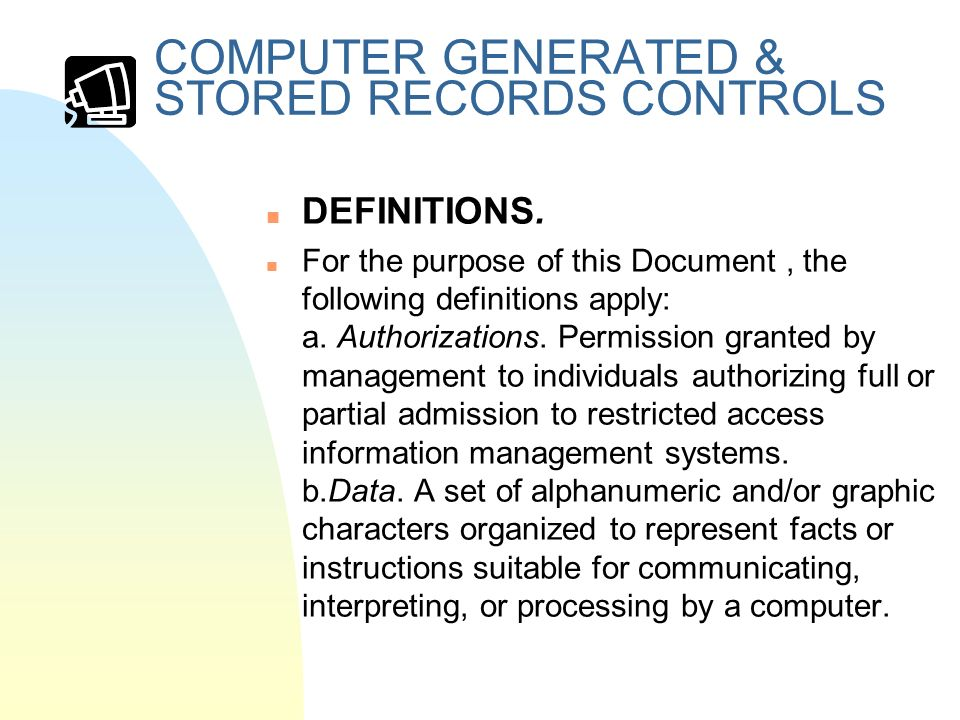 COMPUTER GENERATED & STORED RECORDS CONTROLS n DEFINITIONS.