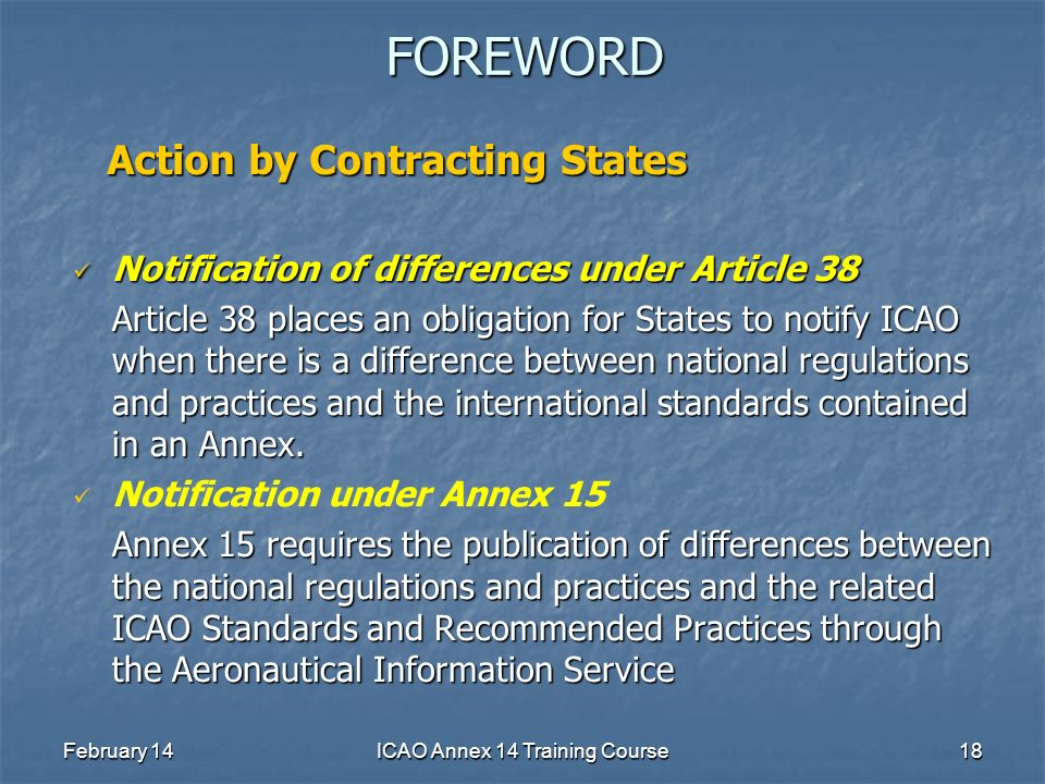 February 14ICAO Annex 14 Training Course18FOREWORD Notification of differences under Article 38 Notification of differences under Article 38 Article 3