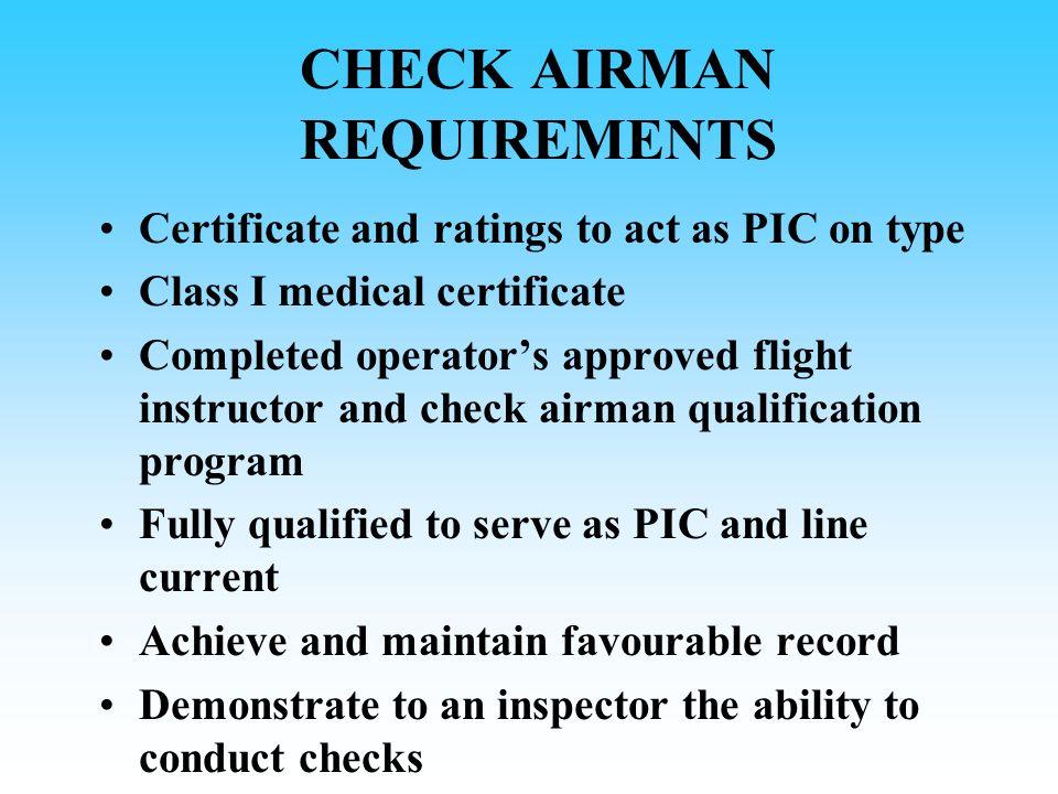CLASSIFICATION OF CHECK AIRMEN Proficiency Check Pilot - Aircraft Proficiency Check Pilot - Simulator Line Check Pilot Check Pilot - All Checks Check Flight Engineer - Aircraft Only Check Flight Engineer - All Checks