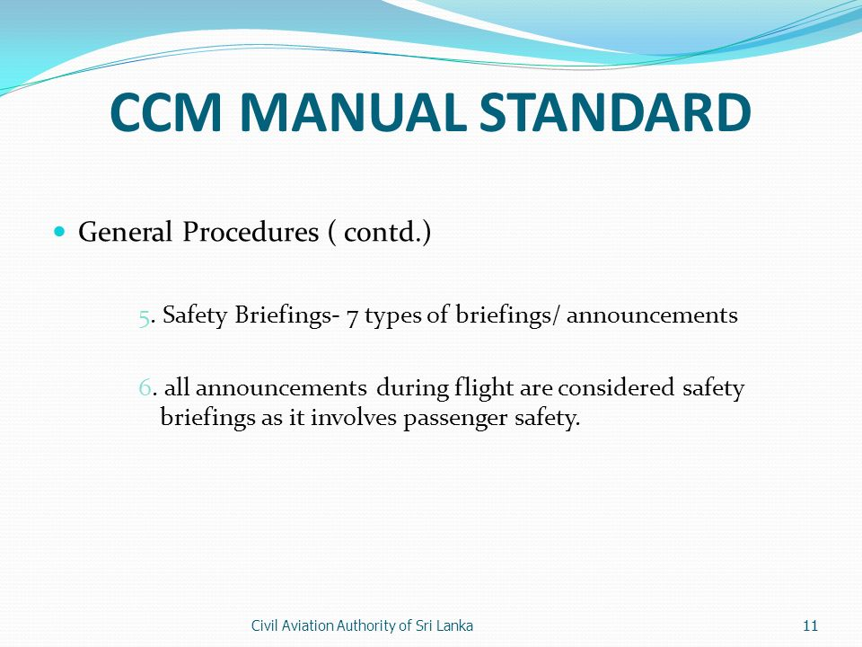 Civil Aviation Authority of Sri Lanka11 CCM MANUAL STANDARD General Procedures ( contd.) 5.