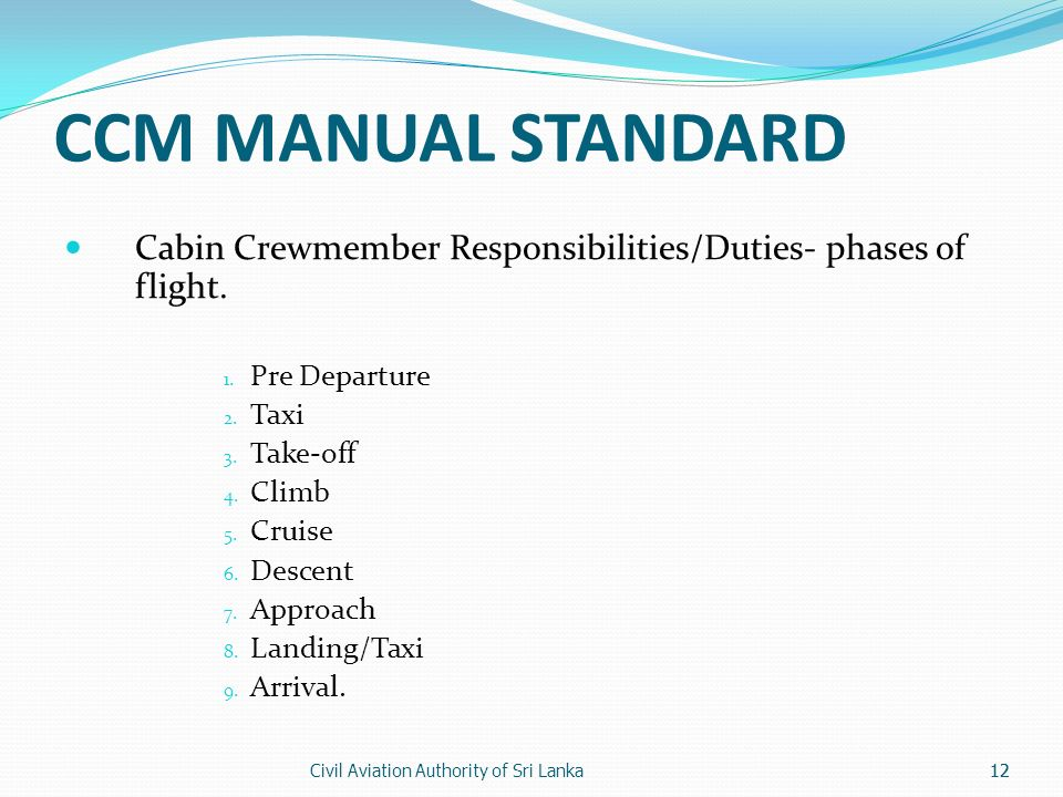 Civil Aviation Authority of Sri Lanka12 CCM MANUAL STANDARD Cabin Crewmember Responsibilities/Duties- phases of flight.