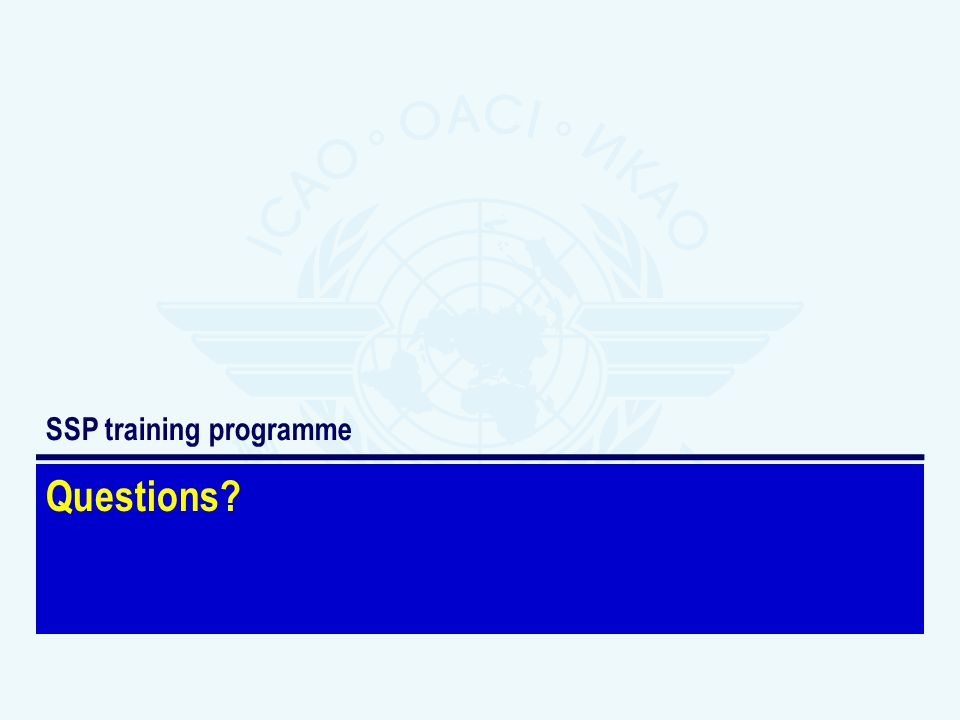 Questions? SSP training programme