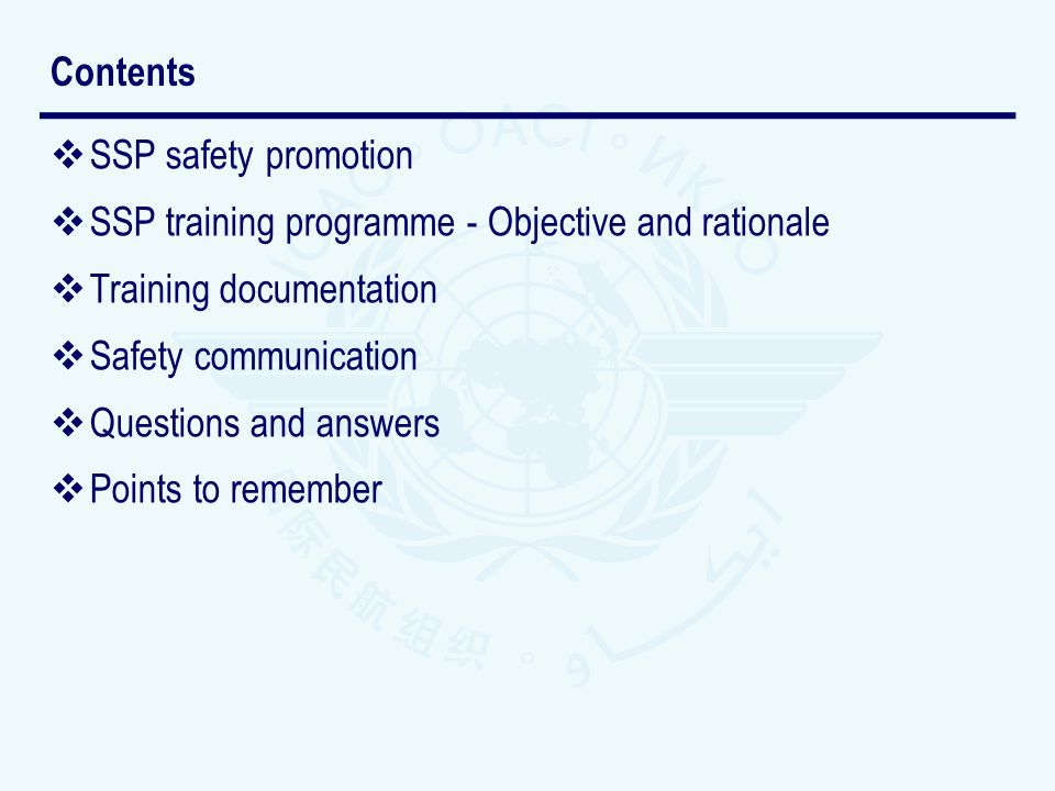 SSP safety promotion SSP training programme - Objective and rationale Training documentation Safety communication Questions and answers Points to remember Contents