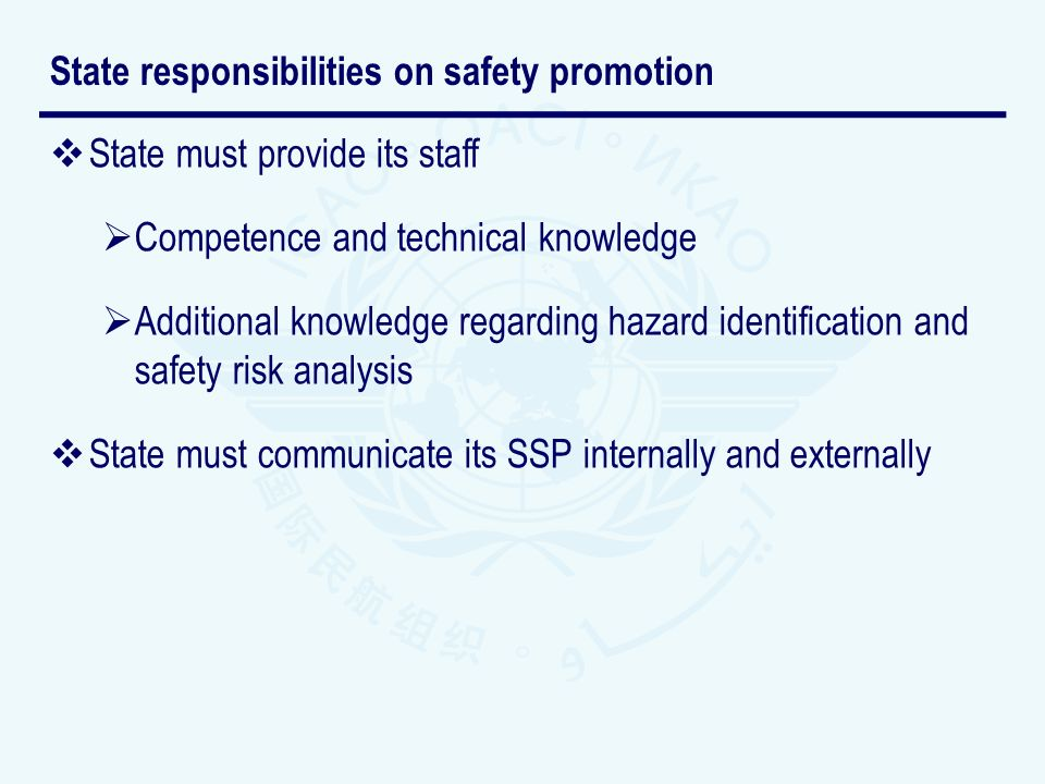 State must provide its staff Competence and technical knowledge Additional knowledge regarding hazard identification and safety risk analysis State mu