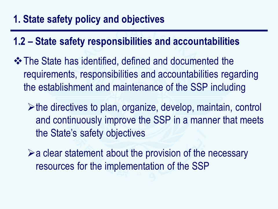 1.2 – State safety responsibilities and accountabilities The State has identified, defined and documented the requirements, responsibilities and accou