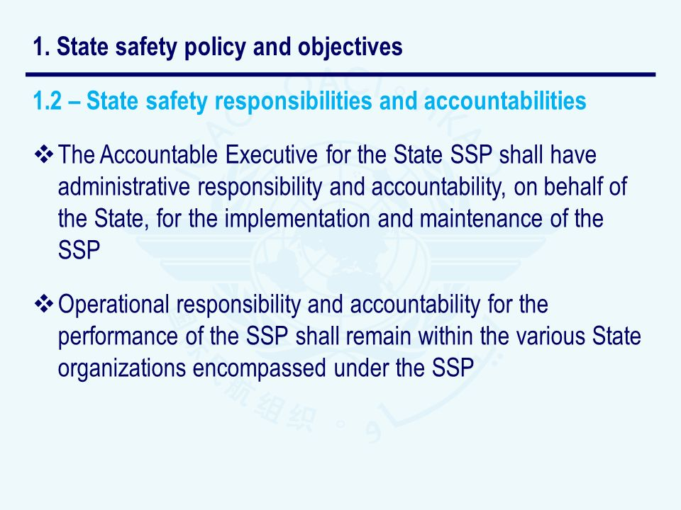 1.2 – State safety responsibilities and accountabilities The Accountable Executive for the State SSP shall have administrative responsibility and acco