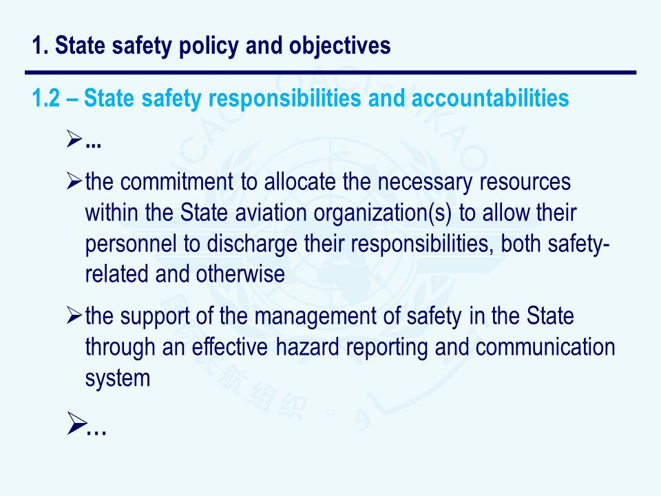 1.2 – State safety responsibilities and accountabilities... the commitment to allocate the necessary resources within the State aviation organization(