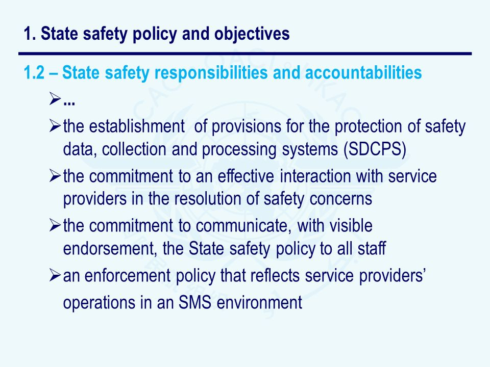 1.2 – State safety responsibilities and accountabilities... the establishment of provisions for the protection of safety data, collection and processi