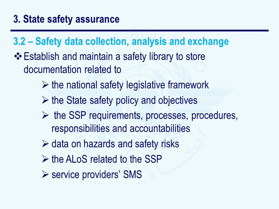 3.2 – Safety data collection, analysis and exchange Establish and maintain a safety library to store documentation related to the national safety legi