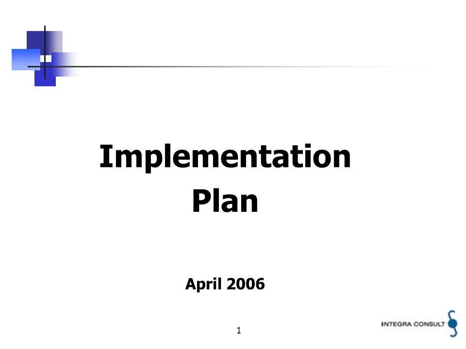 1 Implementation Plan April 2006