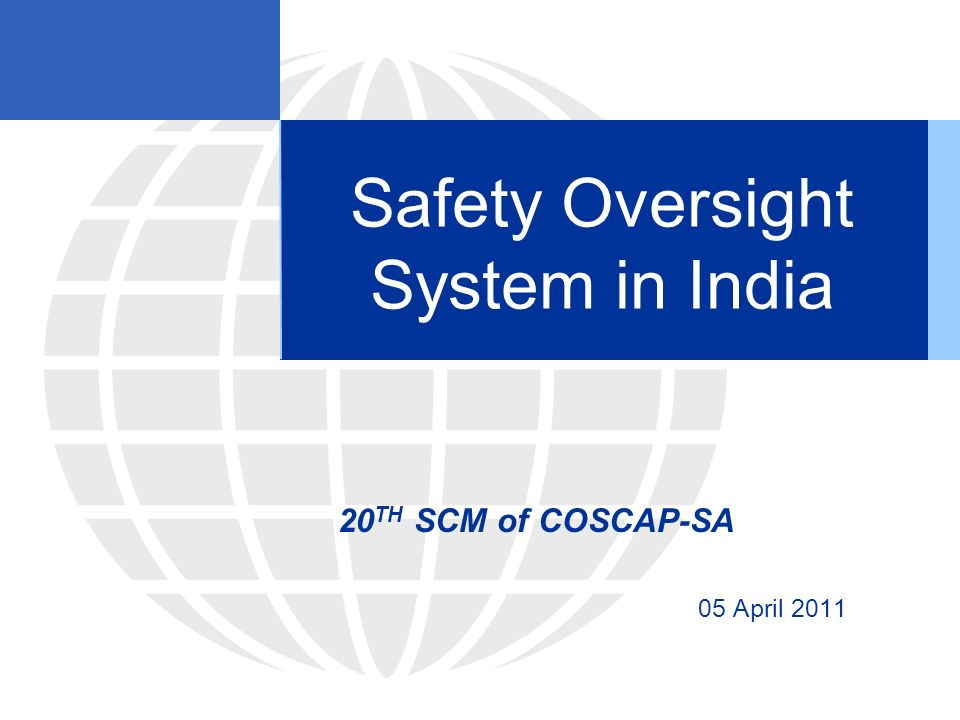 20 th SCM of COSCAP-SA 12 Audit of DGCA by International Agencies 1997FAA, USA – International Aviation Safety Assessment team DGCA India was rated in Category I.