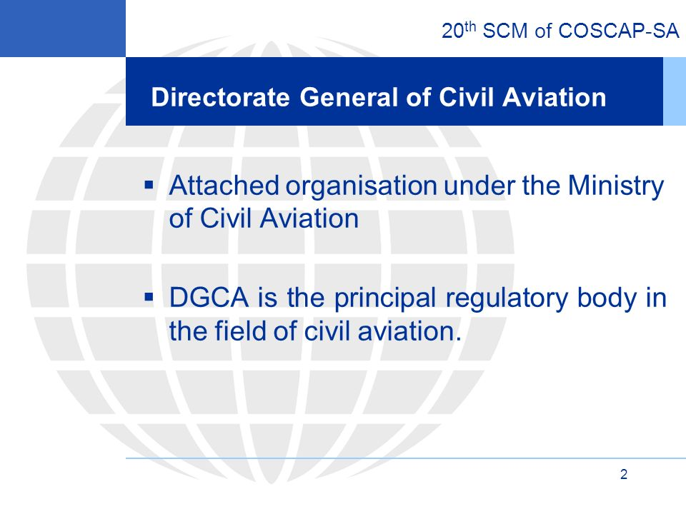 20 th SCM of COSCAP-SA 3 Directorate General of Civil Aviation