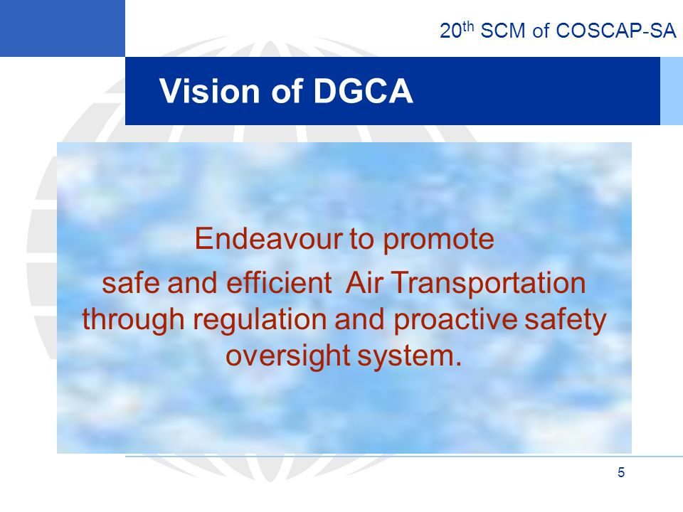 20 th SCM of COSCAP-SA 16http://dgca.gov.in16 Works through six Groups in the areas of Operations Aerodromes Air Navigation Services Airworthiness General Aviation Helicopter Civil Aviation Safety Advisory Council (CASAC)