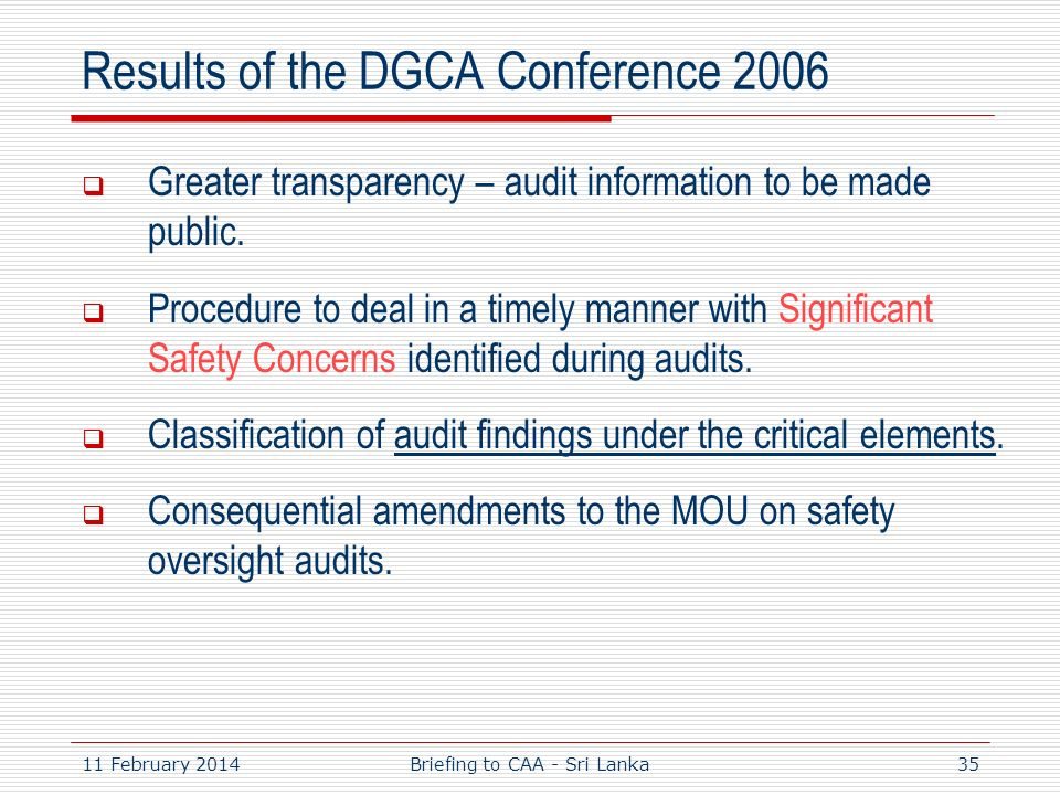 11 February 201435 Results of the DGCA Conference 2006 Greater transparency – audit information to be made public. Procedure to deal in a timely manne