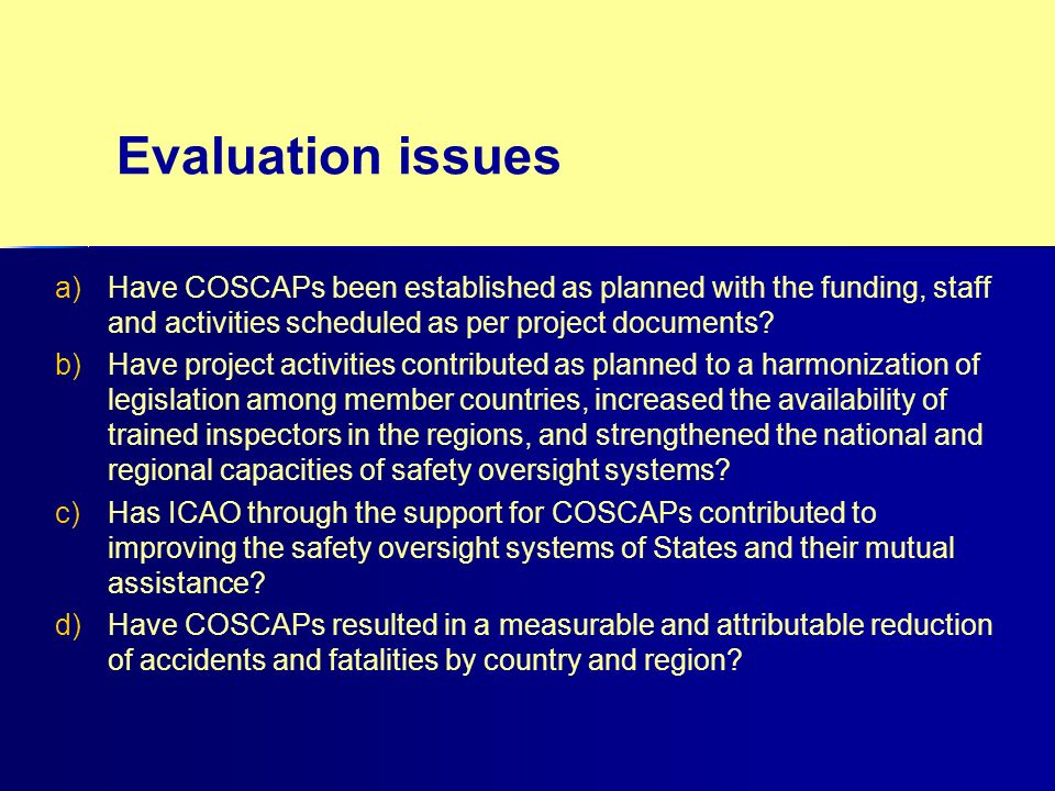 a) a)Have COSCAPs been established as planned with the funding, staff and activities scheduled as per project documents? b) b)Have project activities