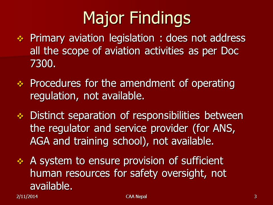 Major Findings Primary aviation legislation : does not address all the scope of aviation activities as per Doc 7300. Primary aviation legislation : do