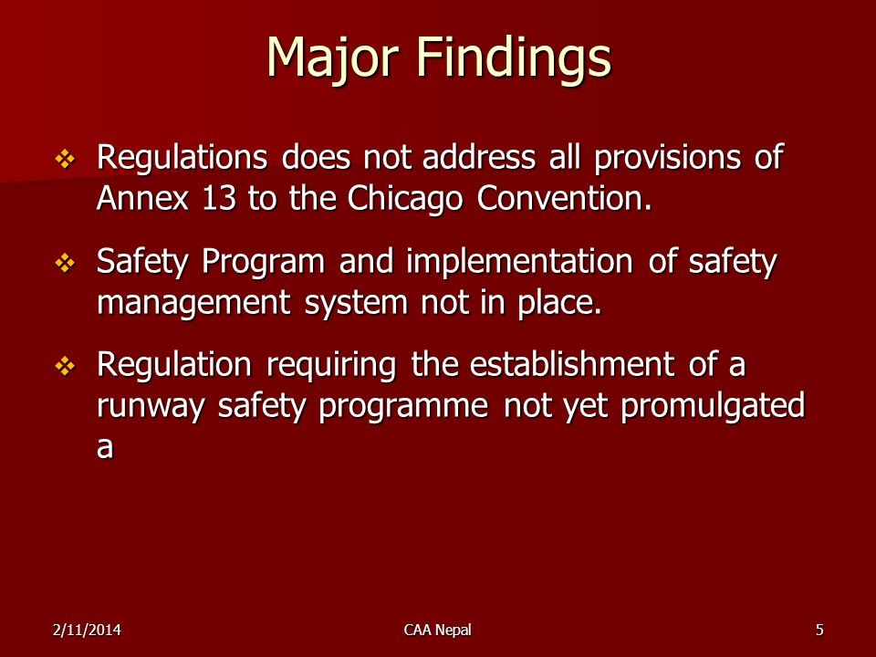 Implementation of CAP Amendment of Civil Aviation Act 1959 and Civil Aviation Authority Act 1996 is in progress to address State obligations with respect to the Chicago Convention; Amendment of Civil Aviation Act 1959 and Civil Aviation Authority Act 1996 is in progress to address State obligations with respect to the Chicago Convention; Ministry of Tourism and Civil Aviation has reviewed Aircraft accident and incident investigation regulation and is in process of approval by the Council of Minister.