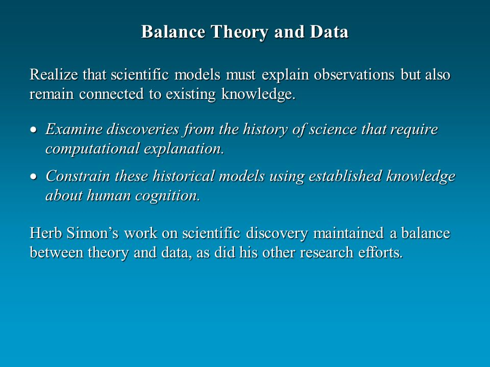 Balance Theory and Data Examine discoveries from the history of science that require computational explanation. Examine discoveries from the history o