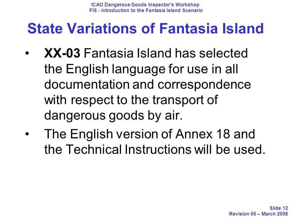State Variations of Fantasia Island XX-03 Fantasia Island has selected the English language for use in all documentation and correspondence with respe