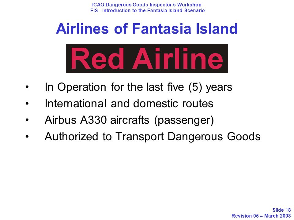 Airlines of Fantasia Island In Operation for the last five (5) years International and domestic routes Airbus A330 aircrafts (passenger) Authorized to