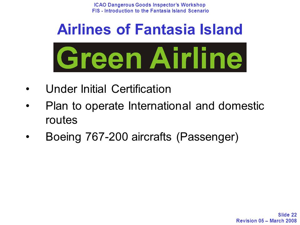 Airlines of Fantasia Island Under Initial Certification Plan to operate International and domestic routes Boeing 767-200 aircrafts (Passenger) ICAO Da