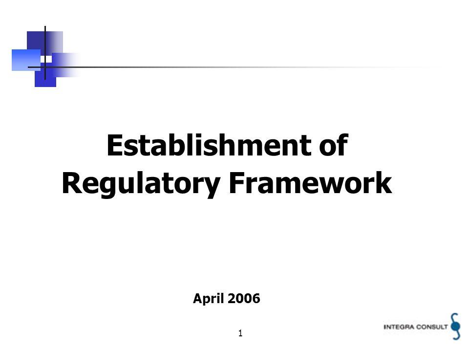 1 Establishment of Regulatory Framework April 2006