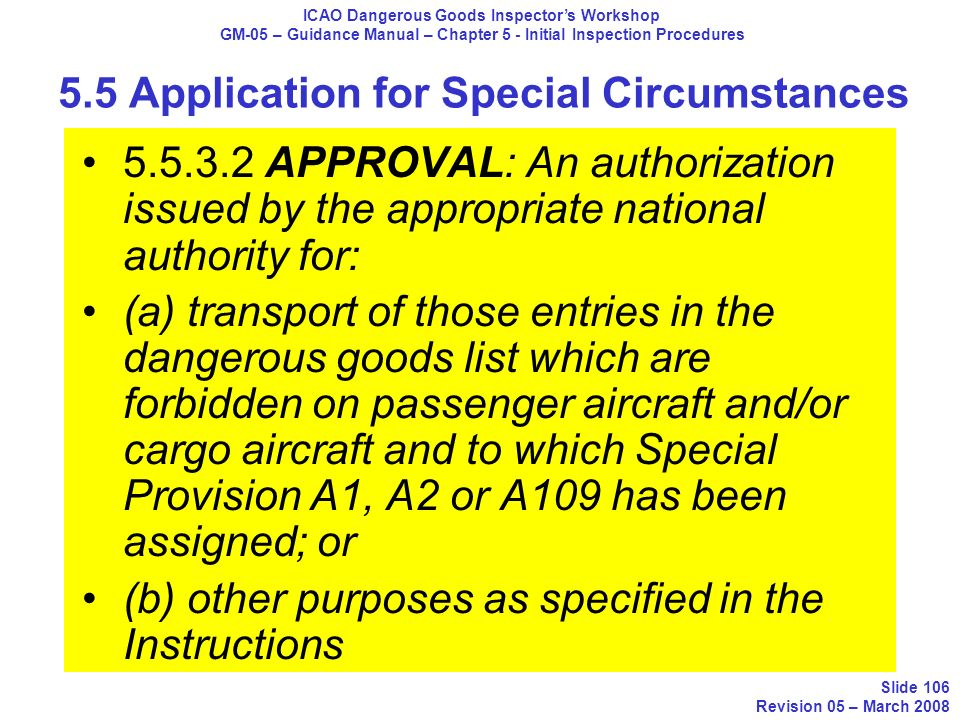 5.5.3.2 APPROVAL: An authorization issued by the appropriate national authority for: (a) transport of those entries in the dangerous goods list which