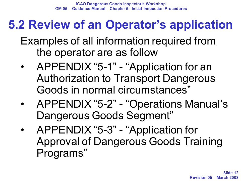 Examples of all information required from the operator are as follow APPENDIX 5-1 - Application for an Authorization to Transport Dangerous Goods in n