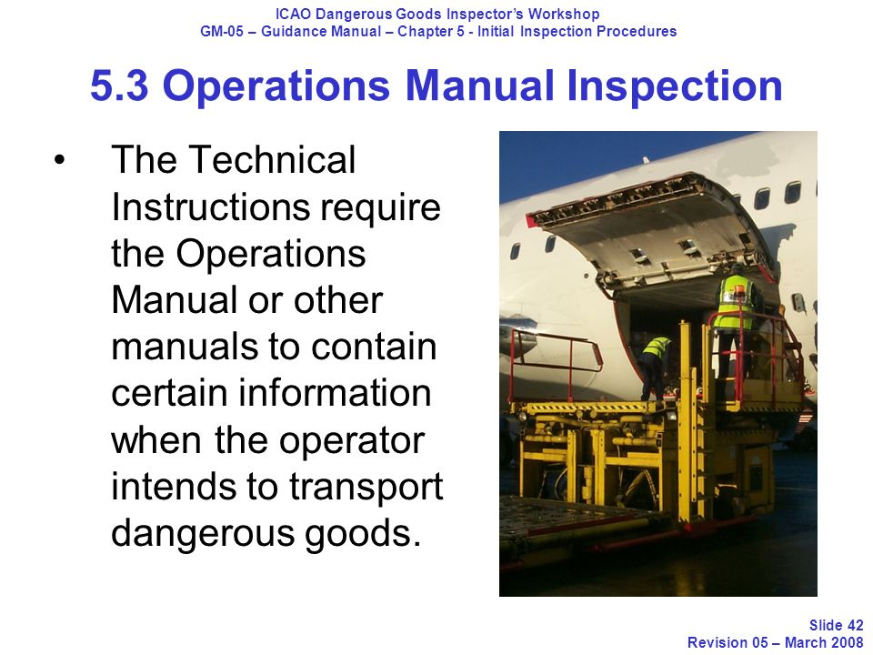 5.3 Operations Manual Inspection The Technical Instructions require the Operations Manual or other manuals to contain certain information when the ope