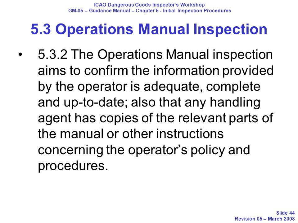 5.3 Operations Manual Inspection 5.3.2 The Operations Manual inspection aims to confirm the information provided by the operator is adequate, complete