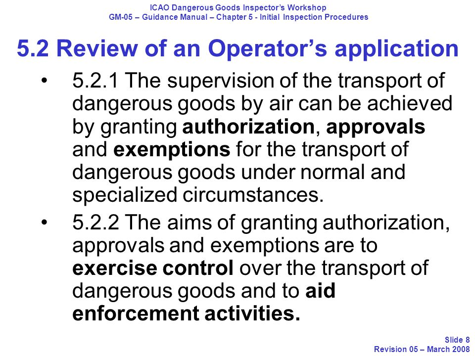 5.2 Review of an Operators application 5.2.1 The supervision of the transport of dangerous goods by air can be achieved by granting authorization, app