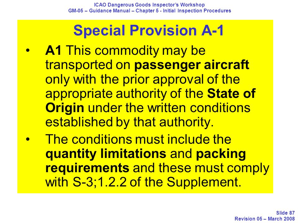 Special Provision A-1 A1 This commodity may be transported on passenger aircraft only with the prior approval of the appropriate authority of the Stat
