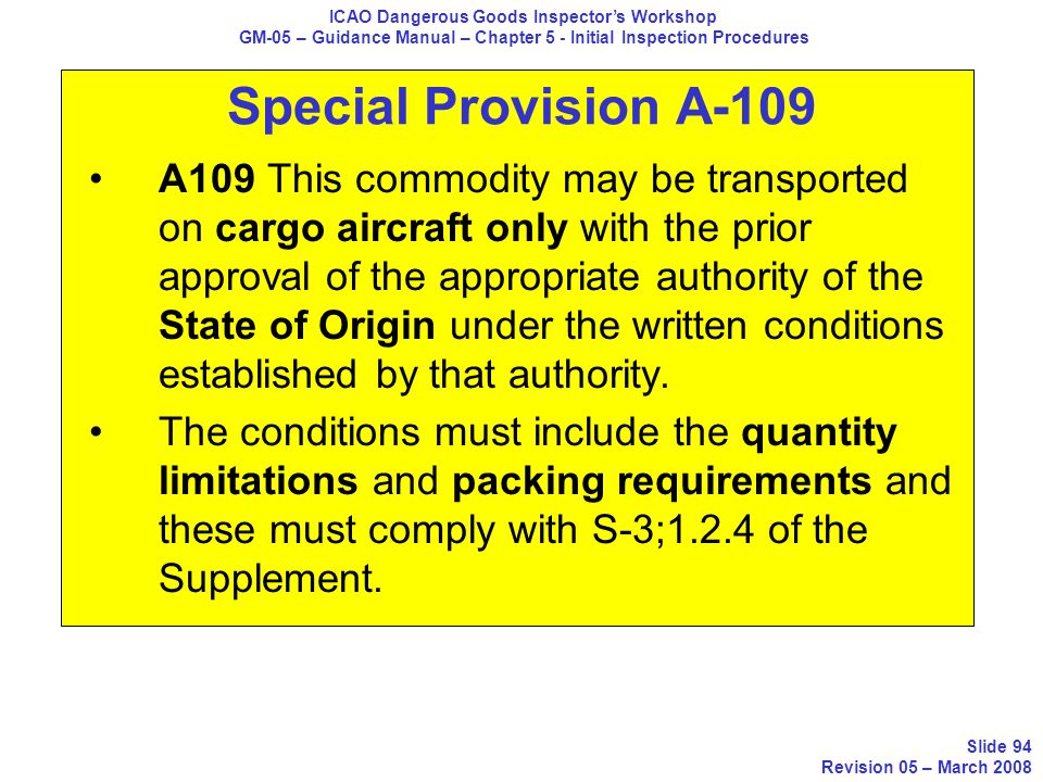 Special Provision A-109 A109 This commodity may be transported on cargo aircraft only with the prior approval of the appropriate authority of the Stat
