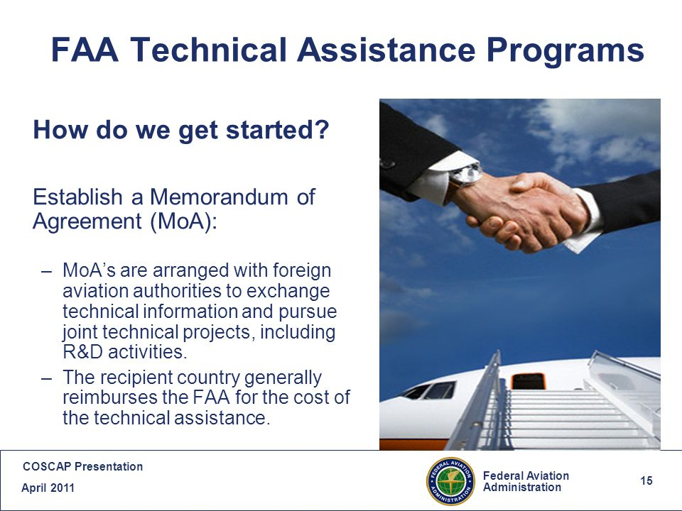 15 Federal Aviation Administration COSCAP Presentation April FAA Technical Assistance Programs How do we get started.