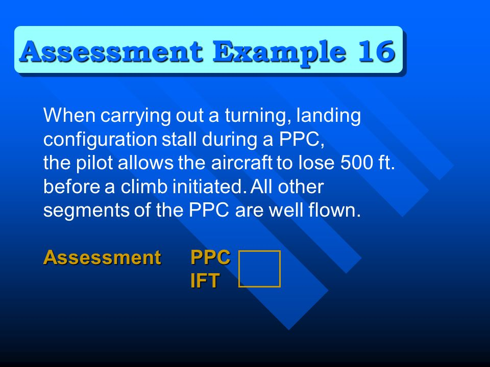 When carrying out a turning, landing configuration stall during a PPC, the pilot allows the aircraft to lose 500 ft.