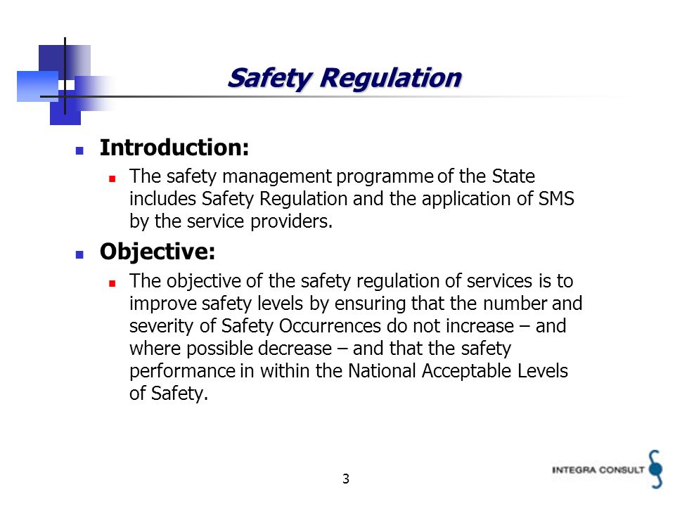 3 Safety Regulation Introduction: The safety management programme of the State includes Safety Regulation and the application of SMS by the service providers.