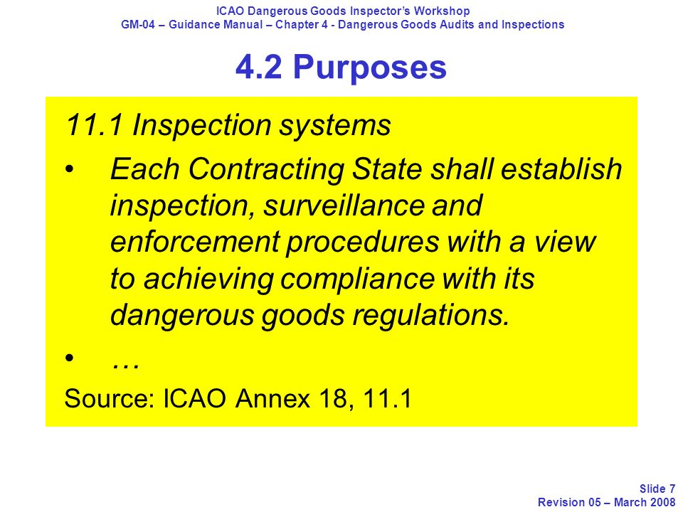 4.2 Purposes 11.1 Inspection systems Each Contracting State shall establish inspection, surveillance and enforcement procedures with a view to achievi