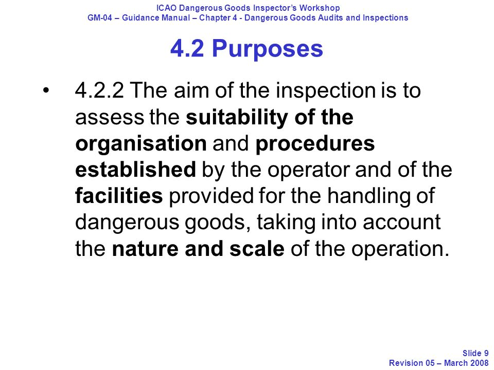4.2 Purposes 4.2.2 The aim of the inspection is to assess the suitability of the organisation and procedures established by the operator and of the fa