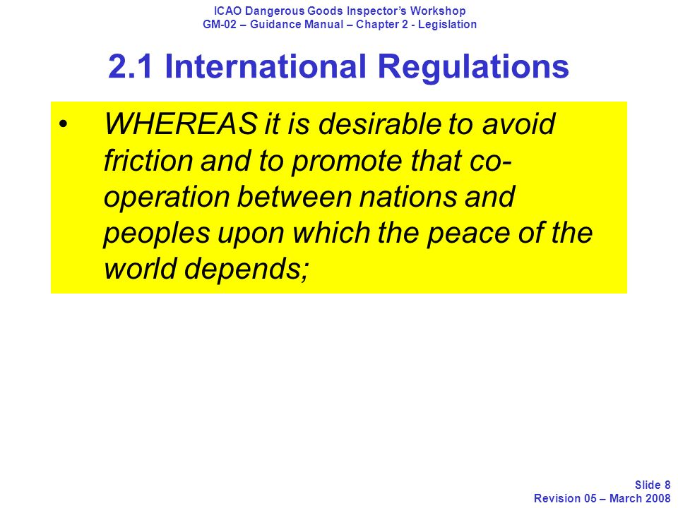 2.1 International Regulations WHEREAS it is desirable to avoid friction and to promote that co- operation between nations and peoples upon which the p