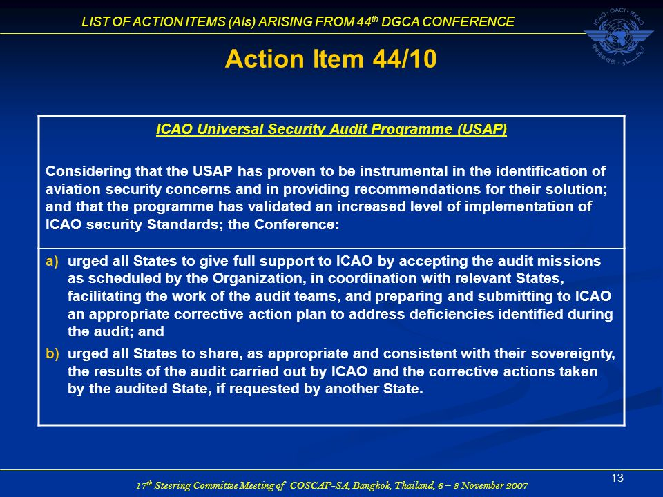 17 th Steering Committee Meeting of COSCAP-SA, Bangkok, Thailand, 6 – 8 November 2007 LIST OF ACTION ITEMS (AIs) ARISING FROM 44 th DGCA CONFERENCE 13