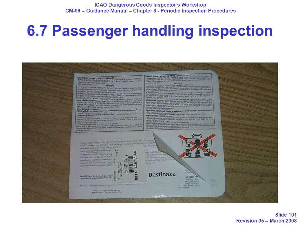 ICAO Dangerous Goods Inspectors Workshop GM-06 – Guidance Manual – Chapter 6 - Periodic Inspection Procedures Slide 101 Revision 05 – March 2008 6.7 P